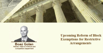 img-GS_Client_Update_-_Upcoming_Reform_of_Block_Exemptions_for_Restrictive_Arrangements